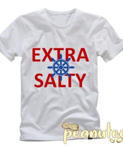 Extra Salty Sailor T Shirt