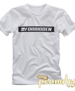 Forbidden T Shirt