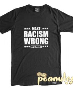Make Racism Wrong Again 2017 T Shirt