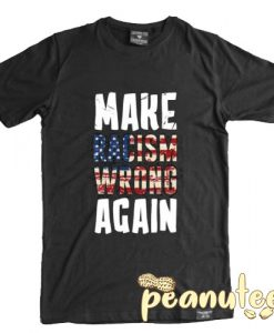 Make Racism Wrong Again Social Justice T Shirt
