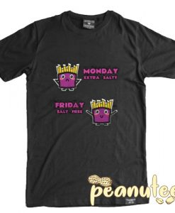 Monday Extra Salty Friday Salt Free T Shirt