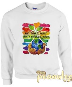 And I think to myself what a wonderful world water color 7 DIY Sweatshirt