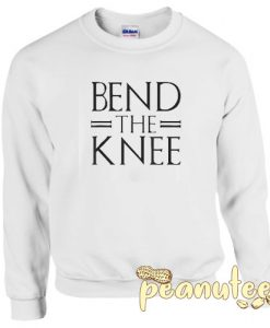 Bend The Knee Unisex Sweatshirts