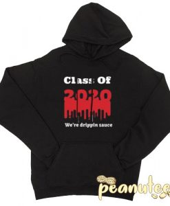 Class of 2020 Drippin Sauce Black color Hoodies
