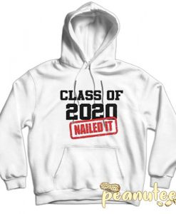 Class of 2020 Nailed It White color Hoodies