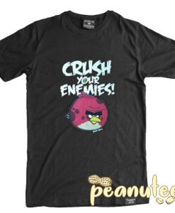 Crush Your Enemies Angry Birds T Shirt