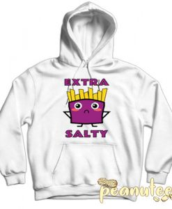 Extra Salty Fries White color Hoodies