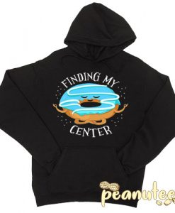 Finding My Center Hoodie