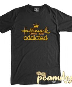 Hallmark Addicted T Shirt