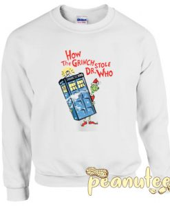 How the Grinch Stole Dr Who Unisex Sweatshirts