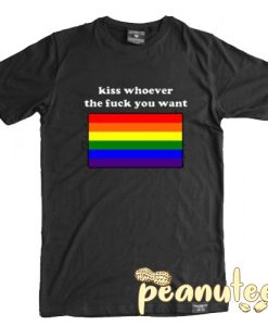 Kiss Whoever The Fuck You Want T Shirt