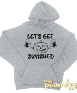 Lets Get Smashed Hoodie pullover
