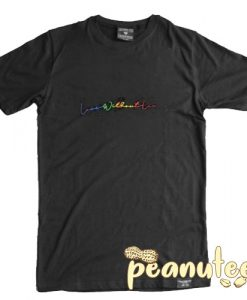 Love Without Limits T Shirt