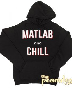 Matlab And Chill Hoodie