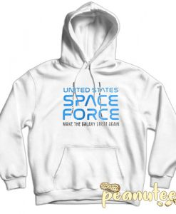 Space Force Make The Galaxy Great Again White color Hoodies