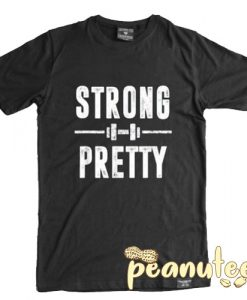 Strong and Pretty Gym T Shirt