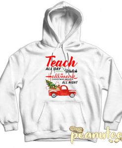 Teach all day watch hallmark White color Hoodies