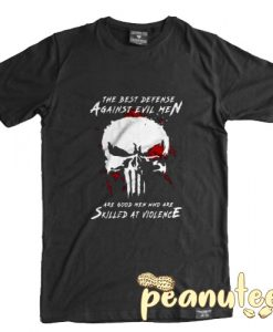 Are Good Men Who Are Skilled At Violence The Punisher T Shirt