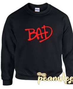 Bad Unisex Sweatshirts