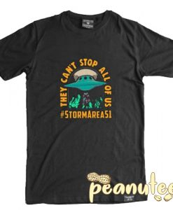 They Can't Stop All Of Us Area 51 Raid T Shirt