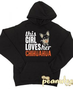 This Girl Loves Her Chihuahua Hoodie pullover
