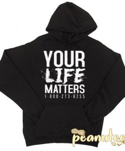Your Life Matters Hoodie