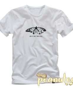 Yours Truly Love Is Fake Pain Is Real Butterfly T Shirt