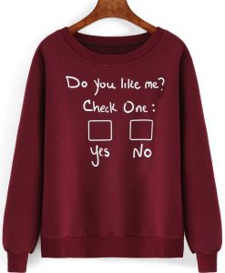 Do you like me SweatShirt AY