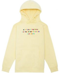 Dont Light Yourself Hoodie AY