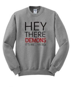 Hey There Demons Sweatshirt AY