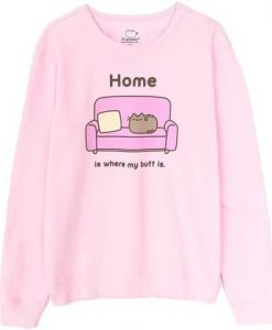 Home is Where My Butt Is Sweatshirt AY