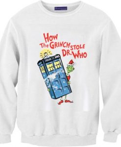 How the Grinch Stole Dr Who Sweatshirt AY