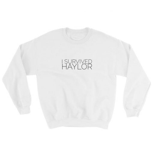 I Survived Haylor Sweatshirt ay