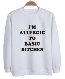 I'm allergic sweatshirt ay