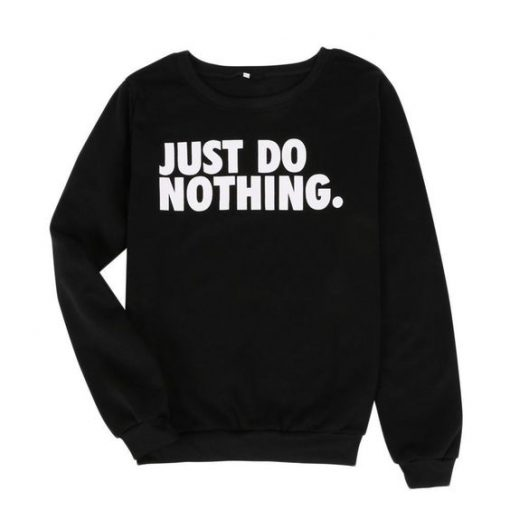 Just Do Nothing Sweaters ay