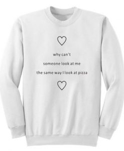 Look At Pizza Sweatshirt AY