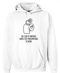 No Job Is Finished Until The Paperwork Hoodie AY