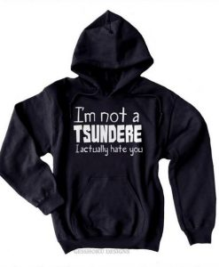 Not a Tsundere Hoodie AY