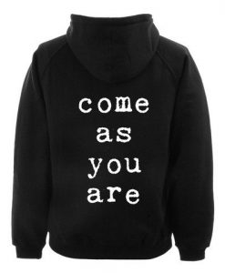 come as you are back Hoodie ay