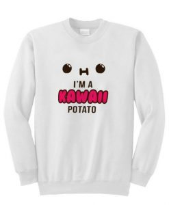i'm kawaii potato sweatshirt ay