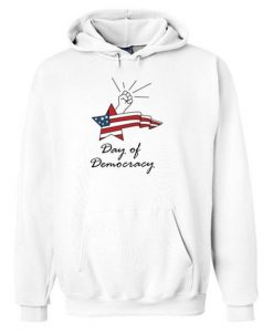 DAY OF DEMOCRACY HOODIE AY