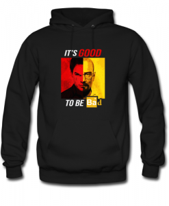 Dexter Heisenberg It's good to be bad hoodie AY