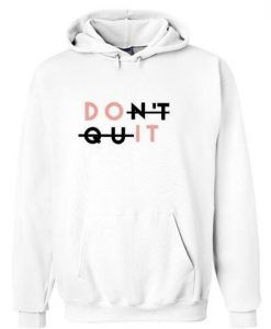 Don't Quit Hoodie AY