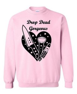 Drop Dead Gorgeous Sweatshirt AY