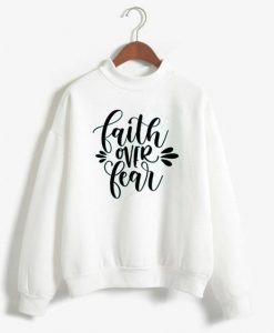 FAITH FEAR white sweatshirts AY