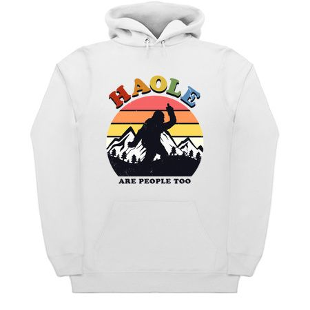 Haole Are People Too Hoodie AY
