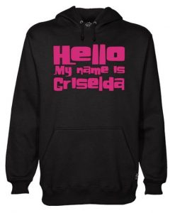 Hello My Name Is Griselda Hoodie AYHello My Name Is Griselda Hoodie AY