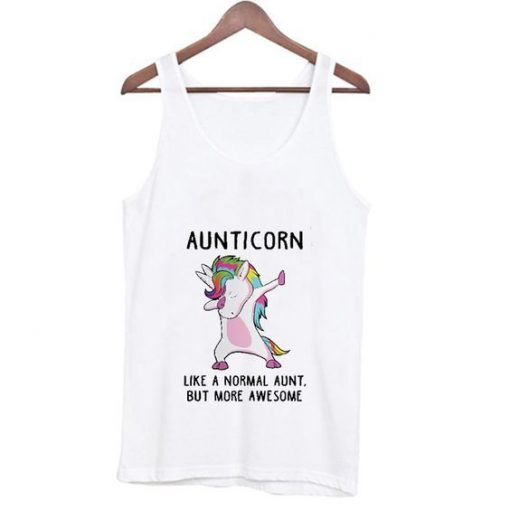 Aunticorn Like A Normal Aunt Only More Awesom Tank Top AY