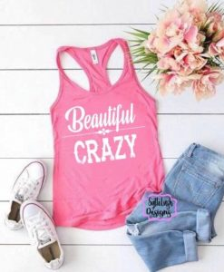 Beautiful Crazy tank AY