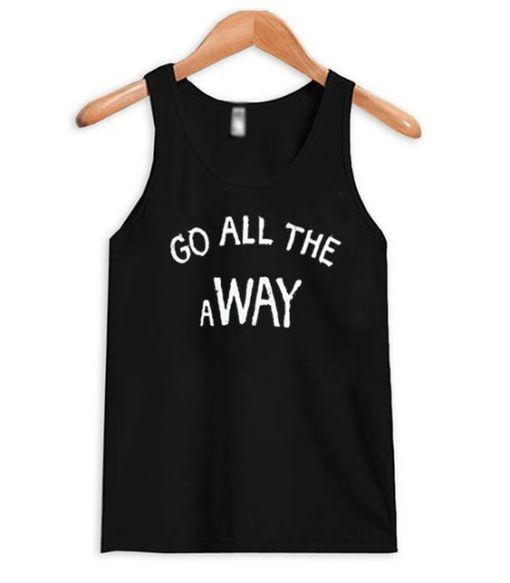Go All The Way Tank Top AYGo All The Way Tank Top AY